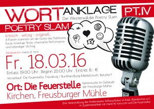 Flyer Wortanklage PT.IV Poetry Slam, Die Feuerstelle, Freusburger Mühle